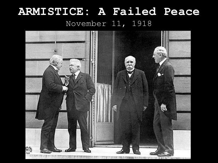 ARMISTICE: A Failed Peace November 11, 1918