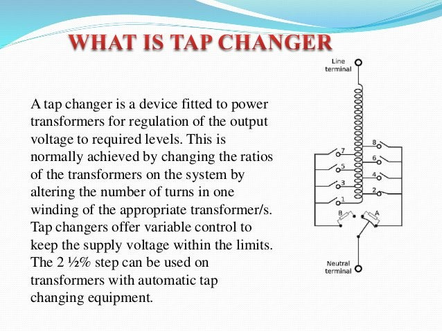 Voltage regulation is normally achieved by changing the ratios of the transformers on the system by altering the number of...