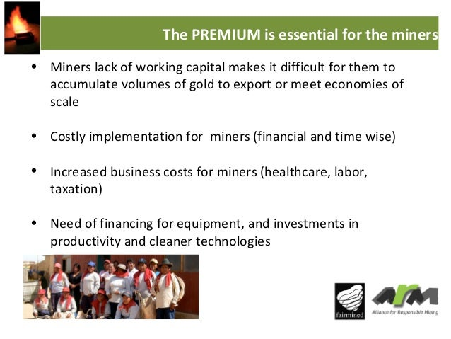 The PREMIUM is essential for the miners • Miners lack of working capital makes it difficult for them to accumulate volumes...