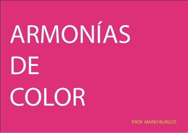 ARMONÍAS DE COLOR PROF. MARIO BURGOS