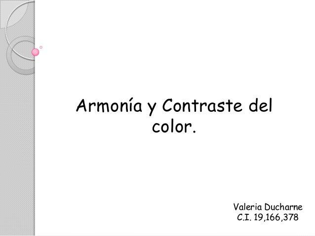 Armonía y Contraste del color. Valeria Ducharne C.I. 19,166,378