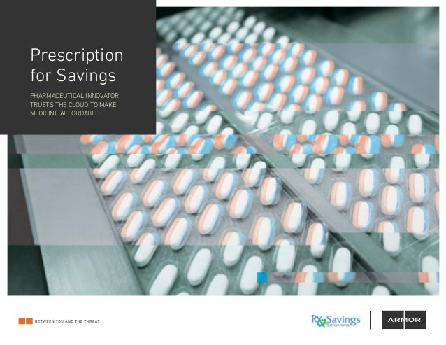 Prescription for Savings PHARMACEUTICAL INNOVATOR TRUSTS THE CLOUD TO MAKE MEDICINE AFFORDABLE