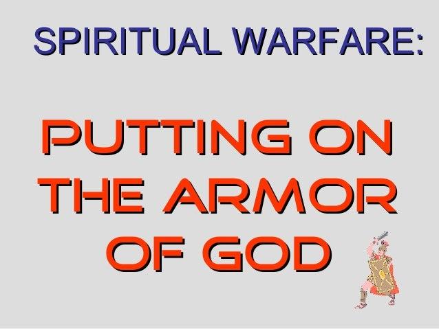 SPIRITUAL WARFARE:PUTTING ONTHE ARMOR  OF GOD