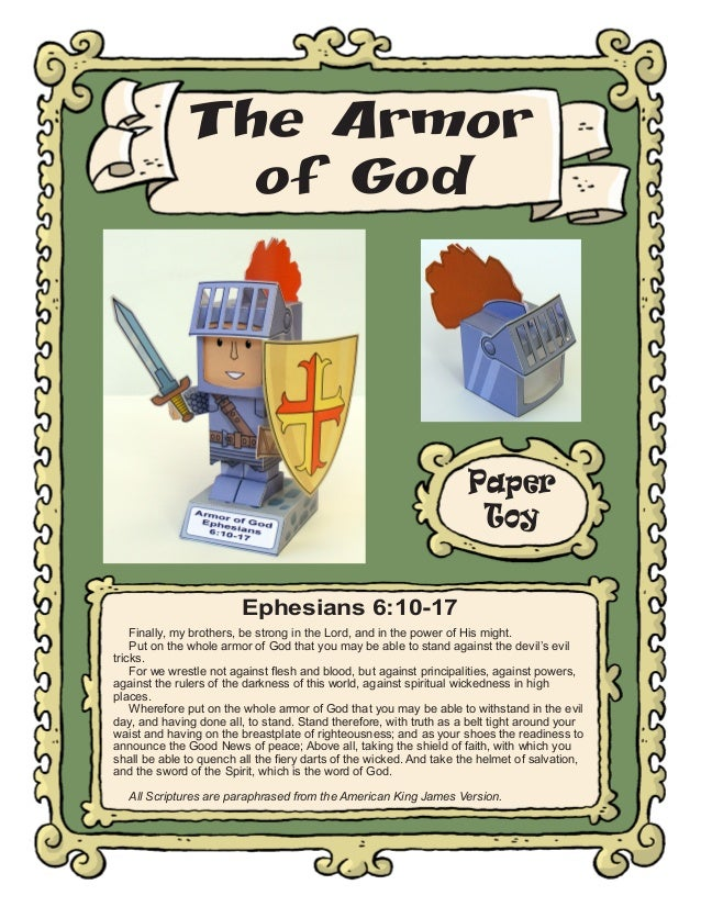 The Armor of God  Paper Toy Ephesians 6:10-17 Finally, my brothers, be strong in the Lord, and in the power of His might. ...