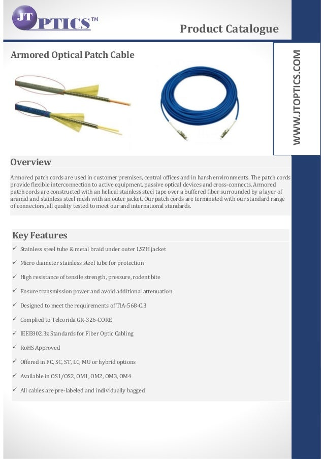 WWW.JTOPTICS.COM Armored Optical Patch Cable Product Catalogue Overview Armored patch cords are used in customer premises,...