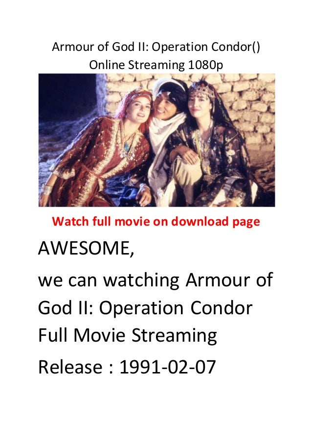 Armour Of God Ii Operation Condor Online Streaming 1080p