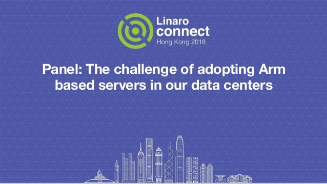 Panel: The challenge of adopting Arm based servers in our data centers