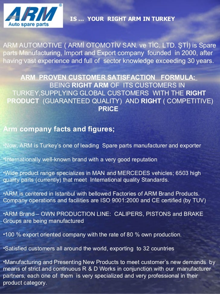 IS …  YOUR  RIGHT ARM IN TURKEY ARM AUTOM O TIVE ( ARMİ OTOM O TİV SAN. ve TİC. LTD. ŞTİ) is Spare parts Manufacturing, Im...