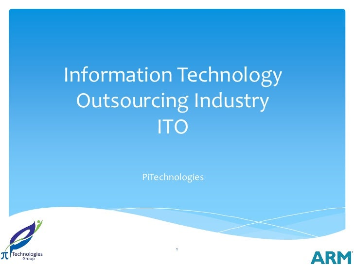 Information Technology  Outsourcing Industry          ITO       PiTechnologies              1