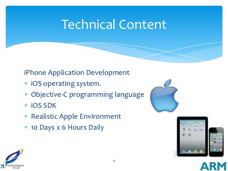 Technical ContentiPhone Application Development iOS operating system. Objective-C programming language iOS SDK Realist...