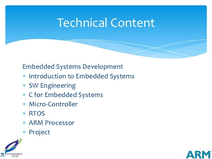 Technical ContentEmbedded Systems Development Introduction to Embedded Systems SW Engineering C for Embedded Systems M...