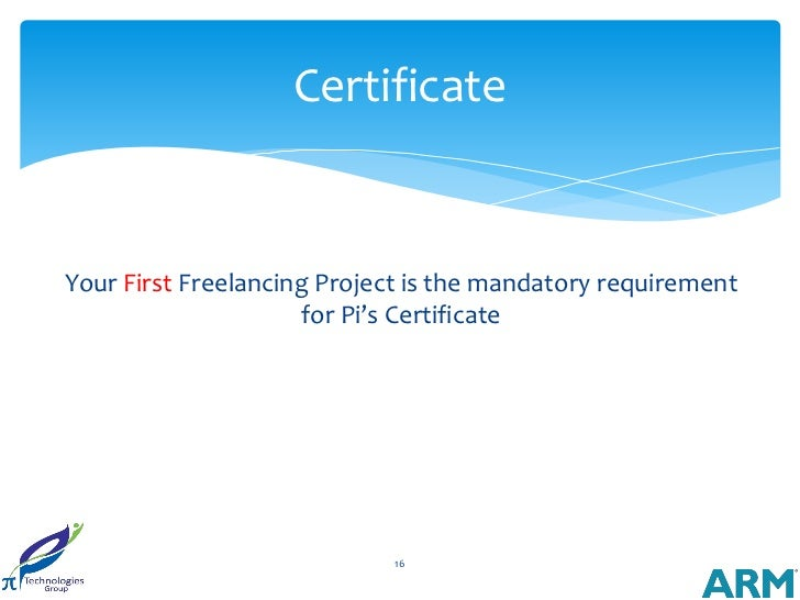 CertificateYour First Freelancing Project is the mandatory requirement                     for Pi's Certificate           ...