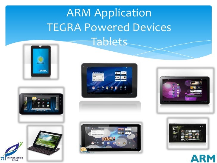 ARM ApplicationTEGRA Powered Devices       Tablets