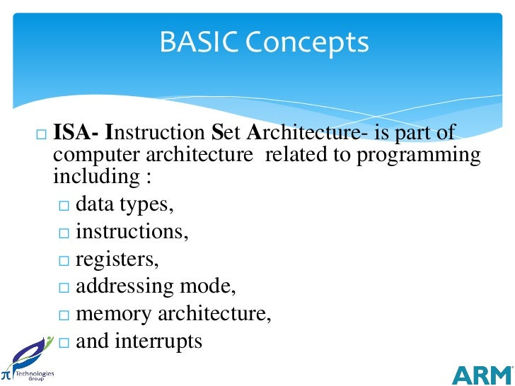 BASIC Concepts   ISA- Instruction Set Architecture- is part of    computer architecture related to programming    includi...