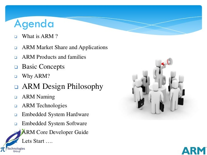 Agenda   What is ARM ?   ARM Market Share and Applications   ARM Products and families   Basic Concepts   Why ARM?  ...