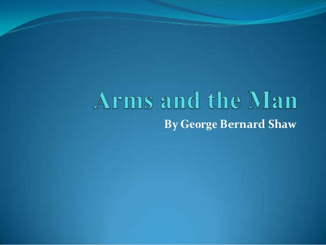 arms and the man raina Arms and the man: novel summary, free study guides and book notes including comprehensive chapter analysis, complete summary analysis, author biography information, character profiles, theme analysis, metaphor analysis, and top ten quotes on classic literature.