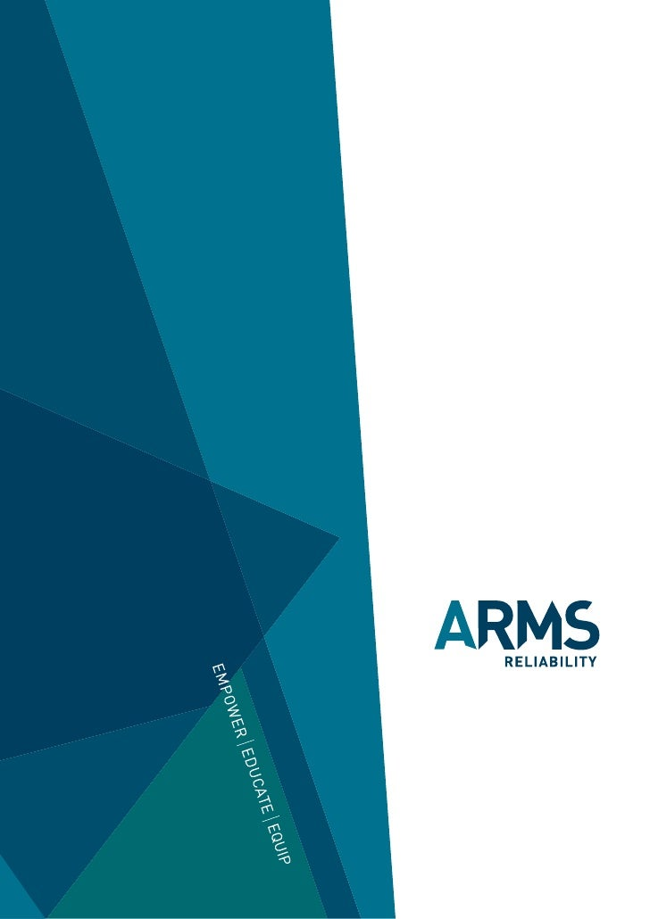 THESE THREE kEy ELEMENTS dRIvE THE ARMS RELIAbILITy bUSINESS.    Empowering our clients to make better decisions underpins...