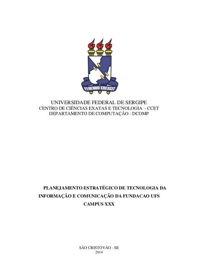 UNIVERSIDADE FEDERAL DE SERGIPE CENTRO DE CIÊNCIAS EXATAS E TECNOLOGIA – CCET DEPARTAMENTO DE COMPUTAÇÃO - DCOMP  PLANEJAM...