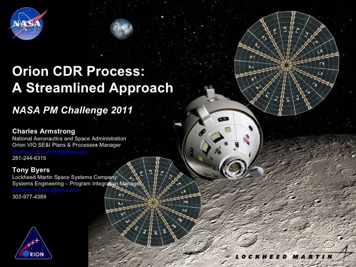 Orion CDR Process: A Streamlined Approach Charles Armstrong National Aeronautics and Space Administration Orion VIO SE&I P...