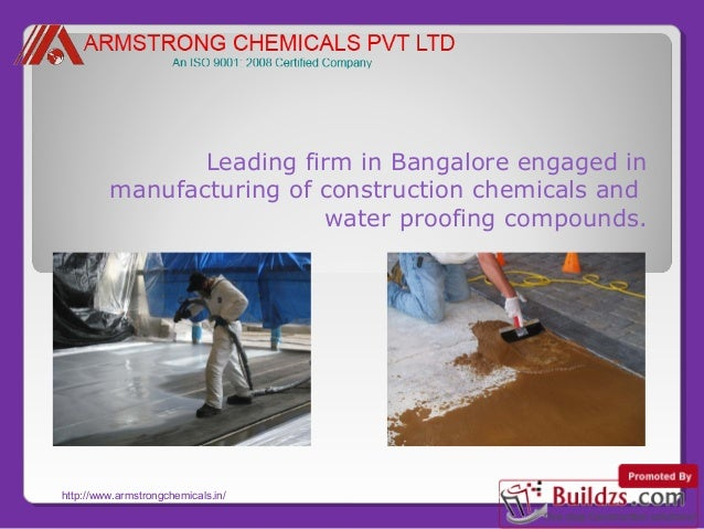 Leading firm in Bangalore engaged in manufacturing of construction chemicals and water proofing compounds.  http://www.arm...
