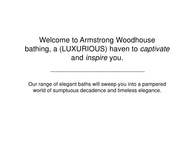 Welcome to Armstrong Woodhouse bathing, a (LUXURIOUS) haven to captivate and inspireyou.----------------------------------...