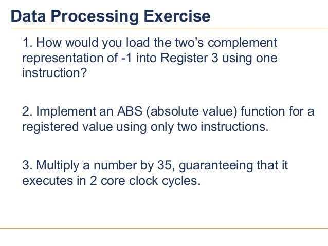1313Data Processing Exercise1. How would you load the two's complementrepresentation of -1 into Register 3 using oneinstru...