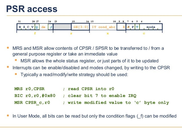 2626PSR access MRS and MSR allow contents of CPSR / SPSR to be transferred to / from ageneral purpose register or take an...