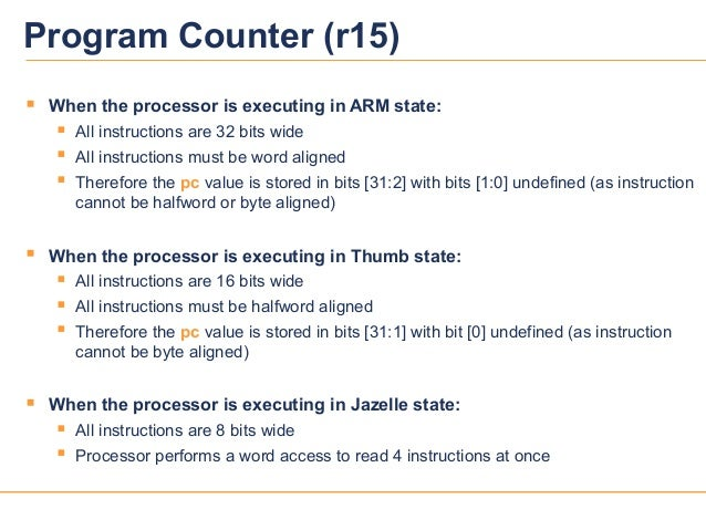 7039v12 When the processor is executing in ARM state: All instructions are 32 bits wide All instructions must be word a...