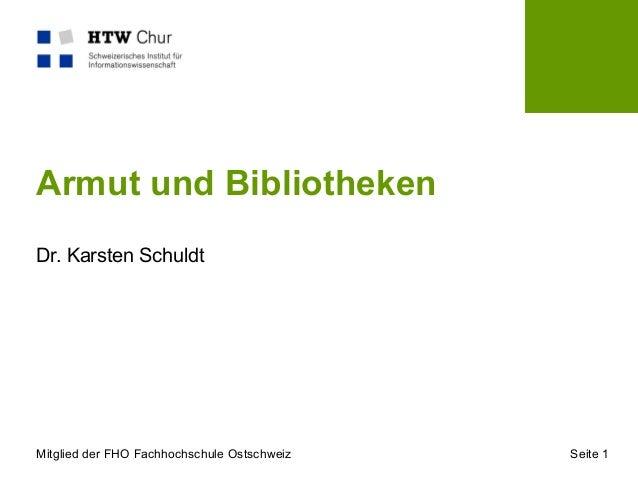 Mitglied der FHO Fachhochschule Ostschweiz Seite 1 Armut und Bibliotheken Dr. Karsten Schuldt