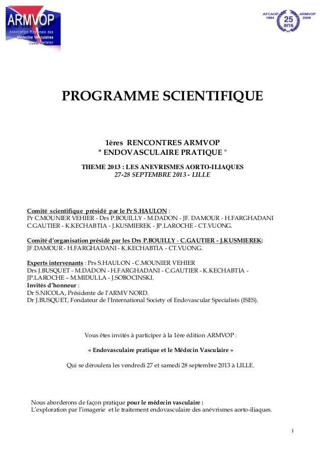 """1PROGRAMME SCIENTIFIQUE1ères RENCONTRES ARMVOP"""" ENDOVASCULAIRE PRATIQUE """"THEME 2013 : LES ANEVRISMES AORTO-ILIAQUES27-28 S..."""
