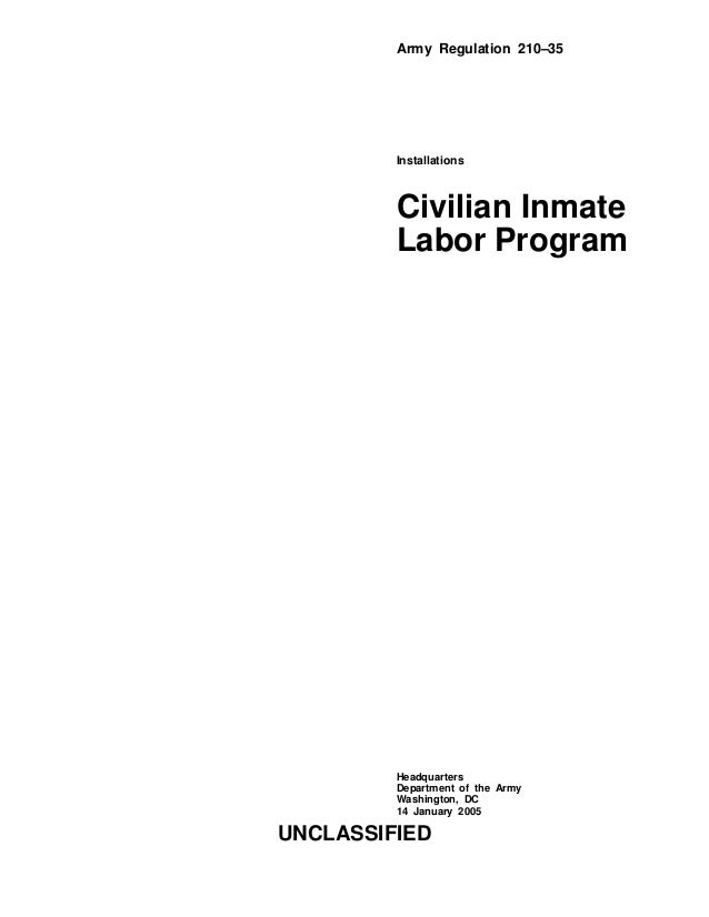 Army Regulation 210–35 Installations Civilian Inmate Labor Program Headquarters Department of the Army Washington, DC 14 J...