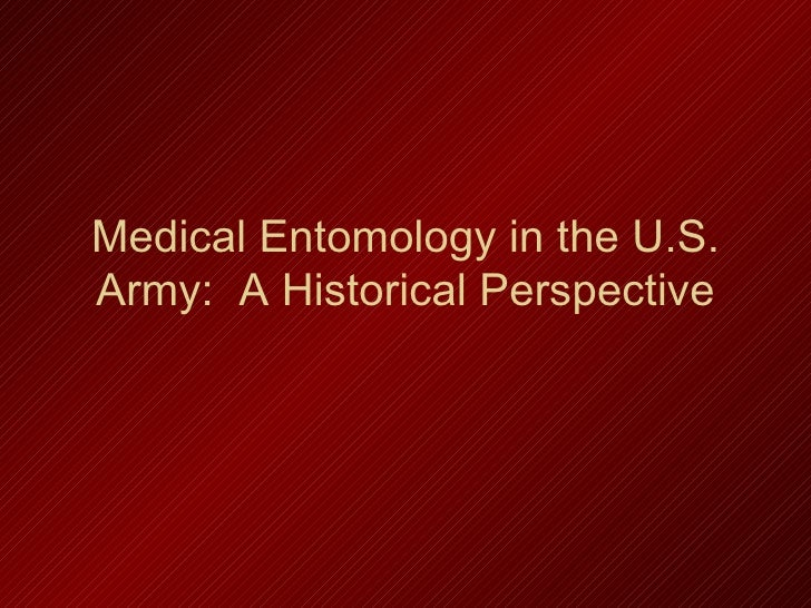 Medical Entomology in the U.S.Army: A Historical Perspective