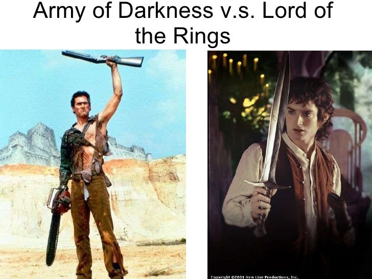 Army of Darkness v.s. Lord of the Rings