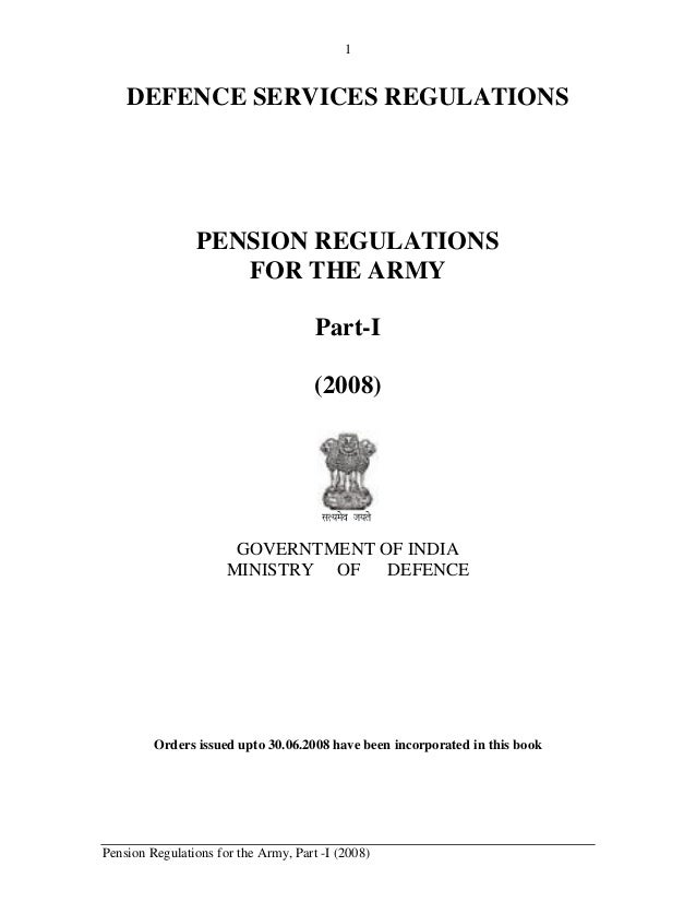1    DEFENCE SERVICES REGULATIONS                PENSION REGULATIONS                   FOR THE ARMY                       ...