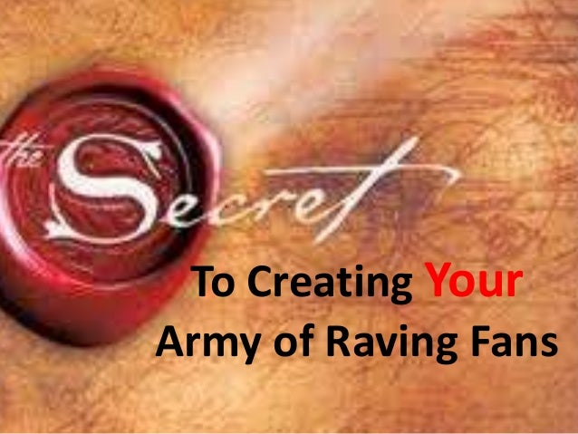 To Creating Your Army of Raving Fans