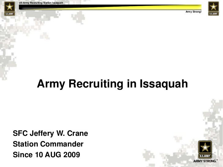 Army Recruiting in Issaquah<br />SFC Jeffery W. Crane<br />Station Commander<br />Since 10 AUG 2009<br />