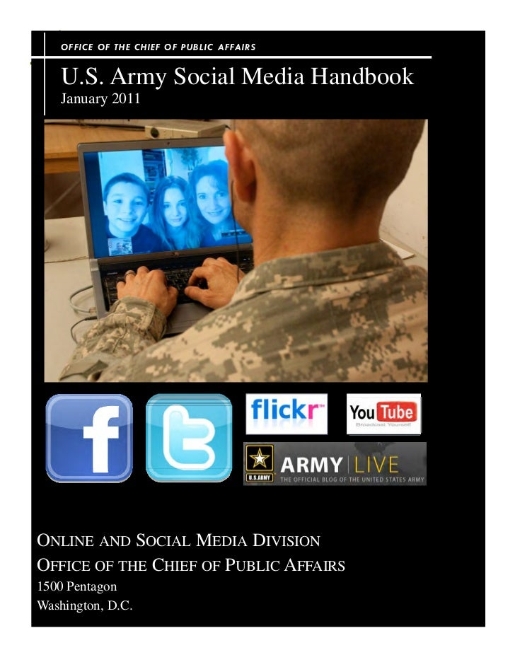 OFFICE OF THE CHIEF OF PUBLIC AFFA IRS    U.S. Army Social Media Handbook    January 2011ONLINE AND SOCIAL MEDIA DIVISIONO...