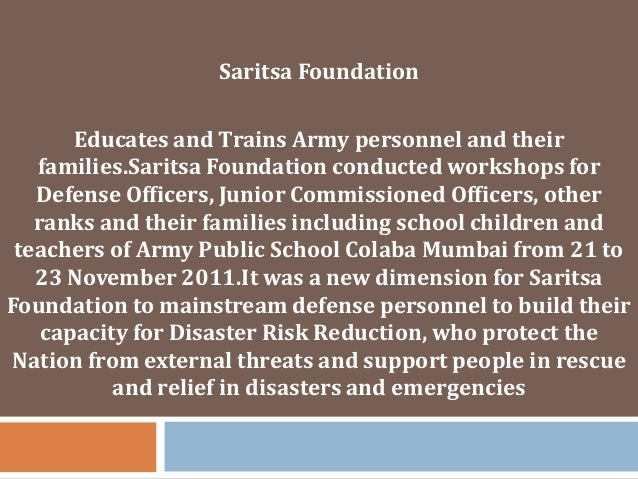 Saritsa Foundation  Educates and Trains Army personnel and their families.Saritsa Foundation conducted workshops for Defen...