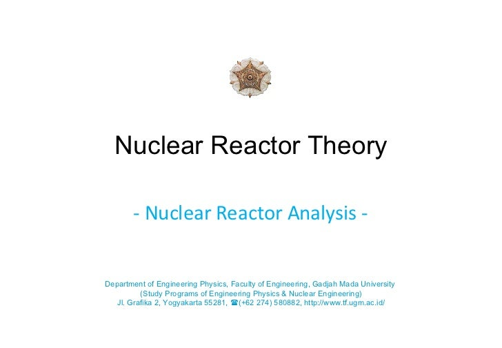 Nuclear Reactor Theory - Nuclear Reactor Analysis -