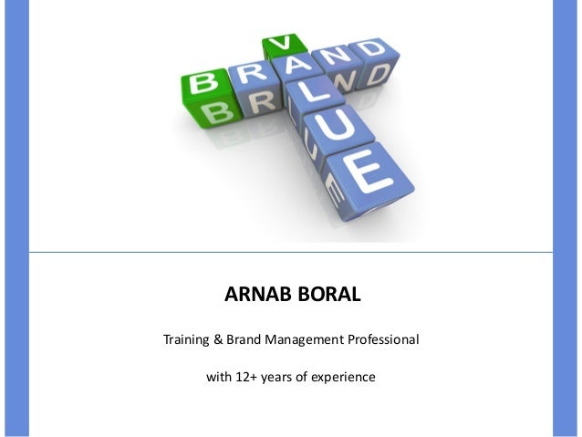 ARNAB BORAL Training & Brand Management Professional with 12+ years of experience