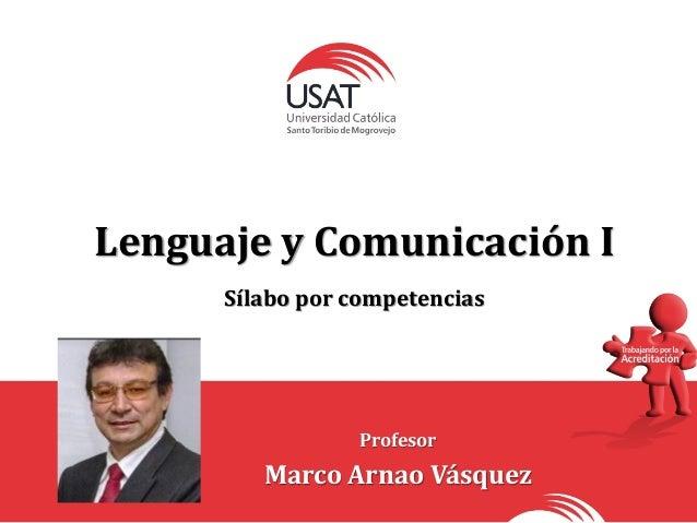 Lenguaje y Comunicación I Sílabo por competencias Profesor Marco Arnao Vásquez