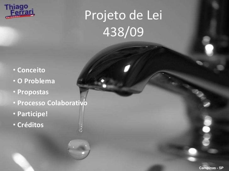 Projeto de Lei 438/09<br /><ul><li> Conceito