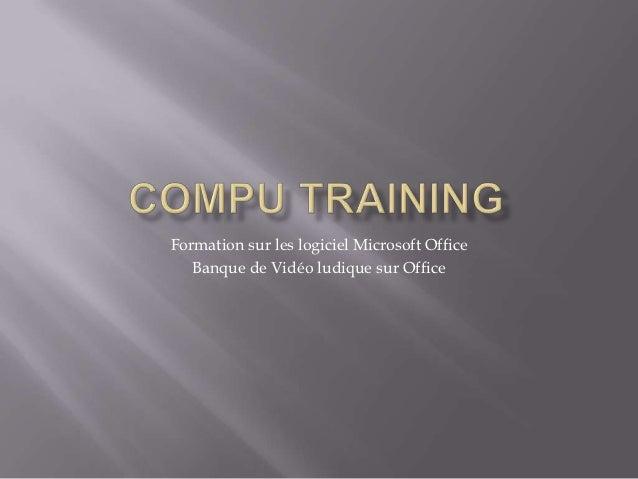 Formation sur les logiciel Microsoft Office   Banque de Vidéo ludique sur Office