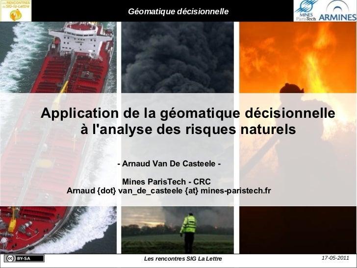 Géomatique décisionnelle           La place de la Géomatique Décisionnelle                dans le processus de décision   ...