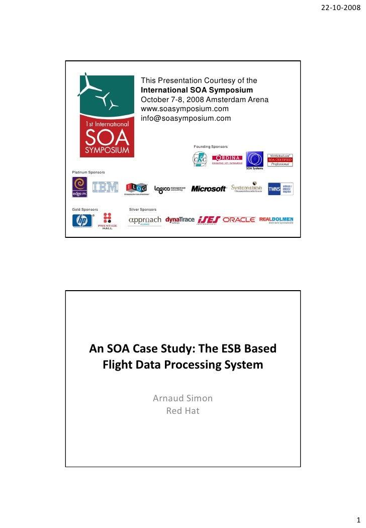 22-10-2008                               This Presentation Courtesy of the                           International SOA Sym...