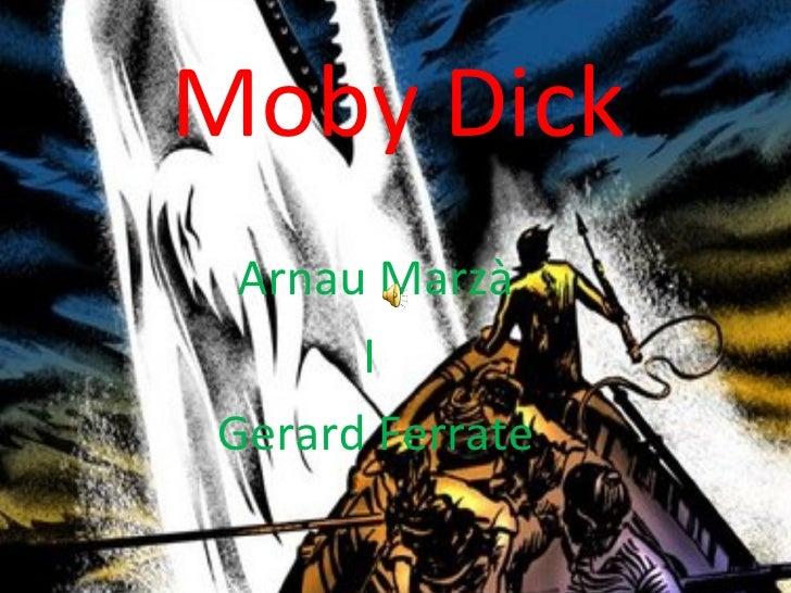 Moby Dick Arnau Marzà I  Gerard Ferrate
