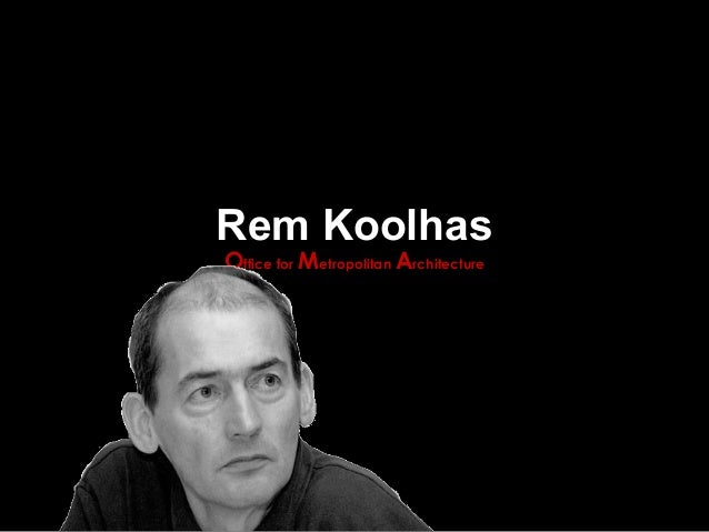 Rem Koolhas Office for Metropolitan Architecture