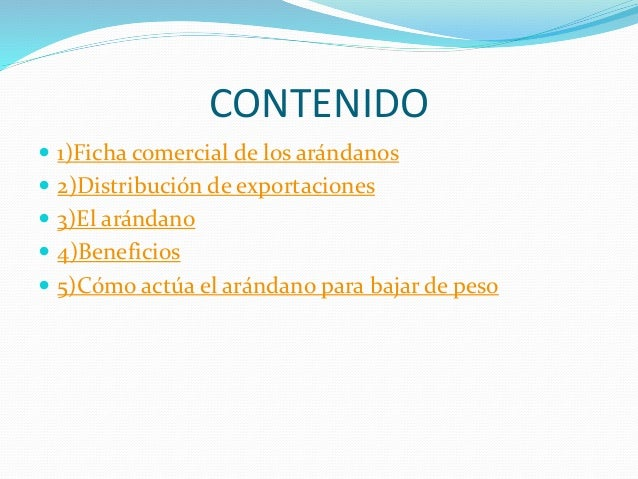 FICHA COMERCIAL DE LOS ARÁNDANOS Nombre Comercial Arándanos rojos, arándanos azules(blueberry), Vaccnium corymbosum Partid...