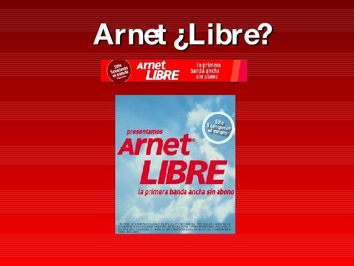 Arnet ¿Libre?