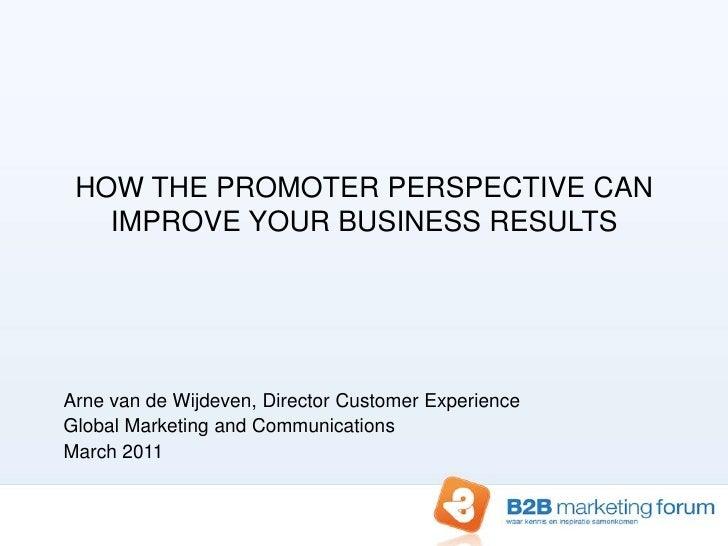 Arne van de Wijdeven, Director CustomerExperience<br />Global Marketing and Communications<br />March 2011<br />HOW THE PR...